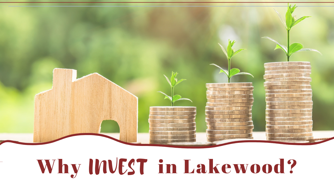 Why Invest in Lakewood